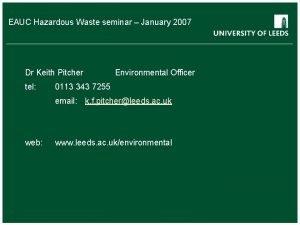 EAUC Hazardous Waste seminar January 2007 Dr Keith