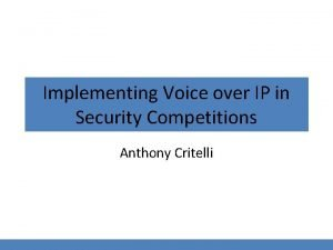 Implementing Voice over IP in Security Competitions Anthony