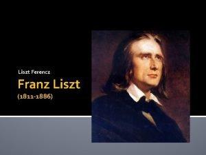 Liszt Ferencz Franz Liszt 1811 1886 Biografa Naci
