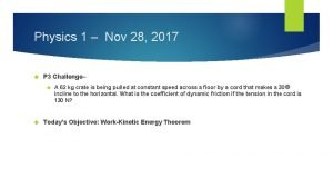 Physics 1 Nov 28 2017 P 3 Challenge