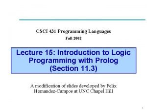 CSCI 431 Programming Languages Fall 2002 Lecture 15