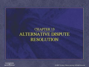 CHAPTER 13 ALTERNATIVE DISPUTE RESOLUTION 2006 Thomson Delmar