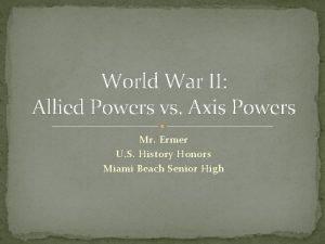 World War II Allied Powers vs Axis Powers
