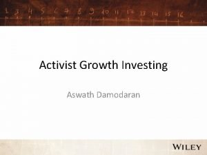 Activist Growth Investing Aswath Damodaran The faces of