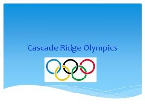 Cascade Ridge Olympics 30 Countries 13 Events Countries