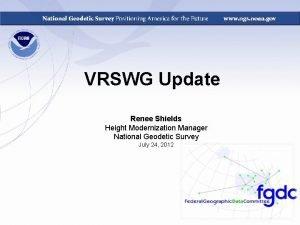 VRSWG Update Renee Shields Height Modernization Manager National