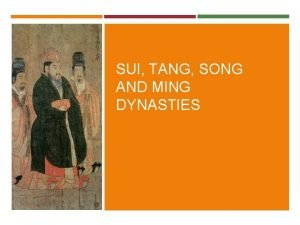 SUI TANG SONG AND MING DYNASTIES SUI DYNASTY
