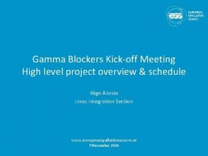 Gamma Blockers Kickoff Meeting High level project overview