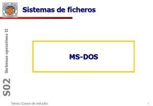 Sistemas operativos II Sistemas de ficheros S 02