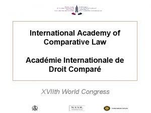International Academy of Comparative Law Acadmie Internationale de