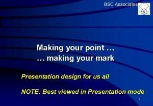 BSC Associates Ltd Making your point making your