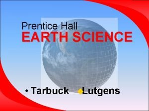 Prentice Hall EARTH SCIENCE Tarbuck Lutgens Chapter 14