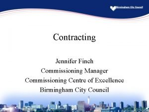 Contracting Jennifer Finch Commissioning Manager Commissioning Centre of