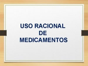 USO RACIONAL DE MEDICAMENTOS DIRECCION GENERAL DE GESTION