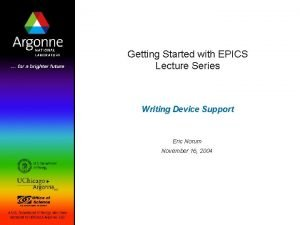 Getting Started with EPICS Lecture Series Writing Device