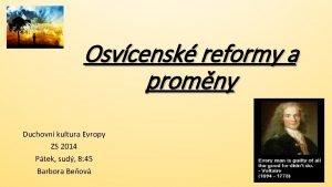 Osvcensk reformy a promny Duchovn kultura Evropy ZS