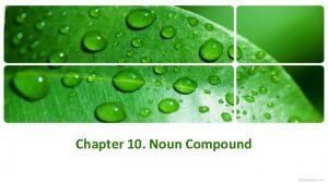 Chapter 10 Noun Compound Noun Compound Noun compound