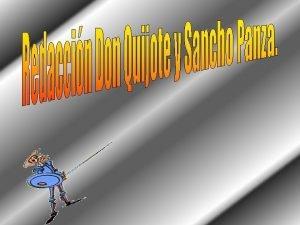 Don Quijote y Sancho Lleg Don Quijote ya