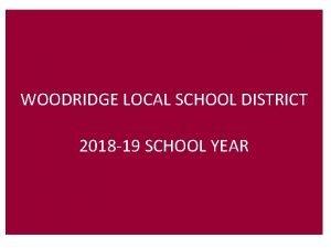 WOODRIDGE LOCAL SCHOOL DISTRICT 2018 19 SCHOOL YEAR