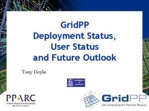 Grid PP Deployment Status User Status and Future