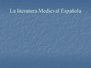 La literatura Medieval Espaola Tipos de literatura n