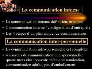 La communication interne La communication interne dfinition missions