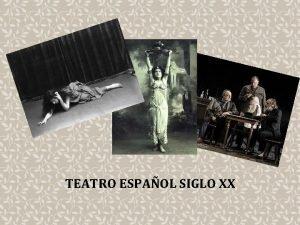TEATRO ESPAOL SIGLO XX La renovacin teatral en