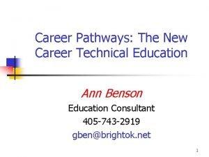Career Pathways The New Career Technical Education Ann