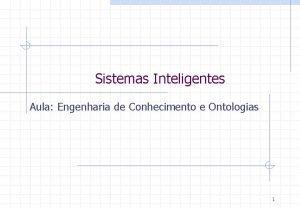 Sistemas Inteligentes Aula Engenharia de Conhecimento e Ontologias
