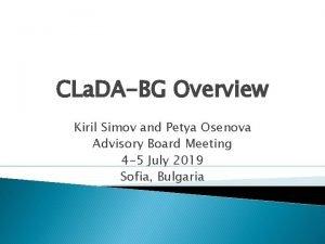 CLa DABG Overview Kiril Simov and Petya Osenova