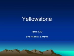Yellowstone Tema SAD Dino Radman 6 razred Smjetaj