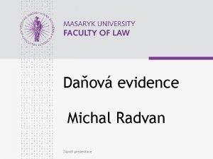 Daov evidence Michal Radvan Zpat prezentace www law