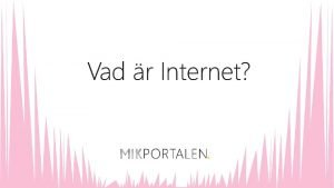 Vad r internet Hur anvnder jag internet vning