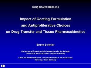 Drug Coated Balloons Impact of Coating Formulation and