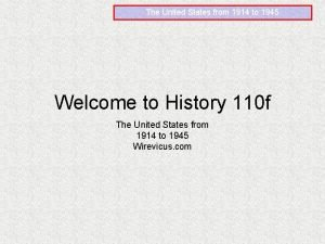 The United States from 1914 to 1945 Welcome