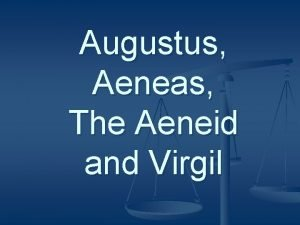 Augustus Aeneas The Aeneid and Virgil Augustus n