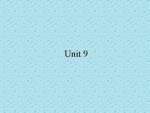 Unit 9 1 And its bigger although its