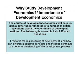 Why Study Development Economics Importance of Development Economics
