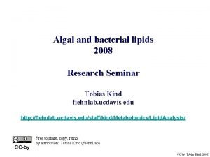 Algal and bacterial lipids 2008 Research Seminar Tobias