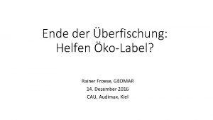 Ende der berfischung Helfen koLabel Rainer Froese GEOMAR