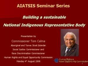 AIATSIS Seminar Series Building a sustainable National Indigenous