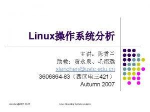 Linux xlanchenustc edu cn 3606864 83421 Autumn 2007