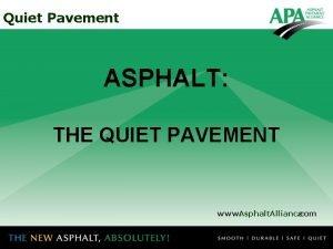 Quiet Pavement ASPHALT THE QUIET PAVEMENT www Asphalt