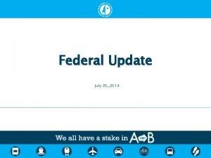 Federal Update July 25 2014 FY 2014 Federal