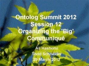Ontolog Summit 2012 Session 12 Organizing the Big