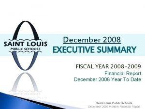 December 2008 EXECUTIVE SUMMARY FISCAL YEAR 2008 2009
