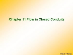 Chapter 11 Flow in Closed Conduits CN 2122