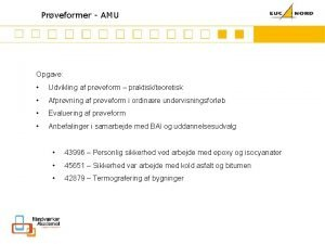 Mission Prveformer AMU Opgave Udvikling af prveform praktiskteoretisk