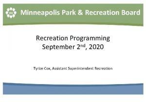 Minneapolis Park Recreation Board Recreation Programming September 2