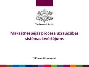 Makstnespjas procesa uzraudzbas sistmas izvrtjums 2018 gada 27